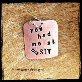 "Hand Stamped Copper Dog Tag - ""You Had Me At Sit"""